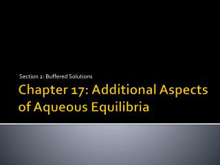 Chapter 17 : Additional  Aspects of Aqueous  Equilibria