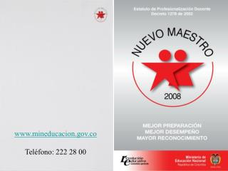 mineducacion.co Teléfono: 222 28 00