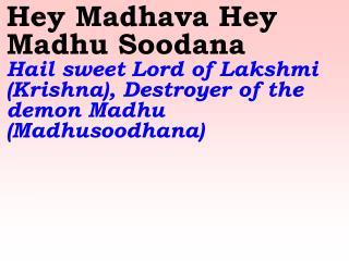 Old 604_New 712 Hey Madhava Hey Madhu Soodana