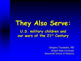 They Also Serve: U.S. military children and our wars of the 21 st  Century