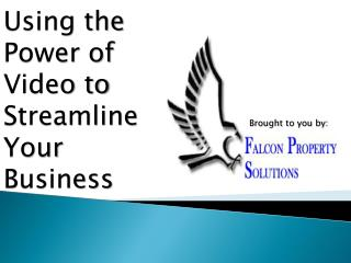 Using the Power of Video to Streamline Your Business