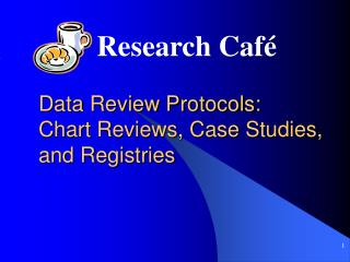 Data Review Protocols: Chart Reviews, Case Studies, and Registries