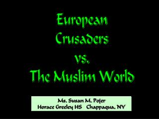 European Crusaders vs. The Muslim World