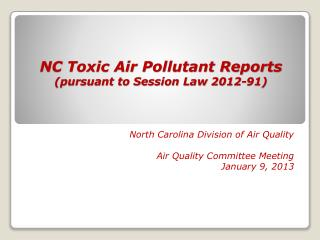NC Toxic Air Pollutant Reports (pursuant to Session Law 2012-91)