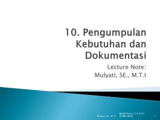 10. Pengumpulan Kebutuhan dan Dokumentasi