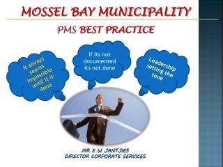 MOSSEL BAY MUNICIPALITY PMS BEST PRACTICE