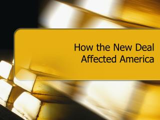 How the New Deal Affected America