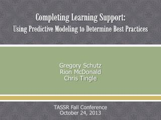 Completing Learning Support: Using Predictive Modeling to Determine Best Practices