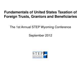 Fundamentals of United States Taxation of Foreign Trusts, Grantors and Beneficiaries