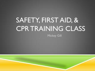 Safety, First Aid, & CPR Training Class