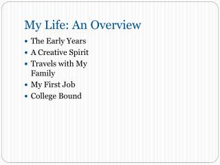 My Life: An Overview