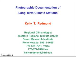 Photographic Documentation of Long-Term Climate Stations Kelly T. Redmond