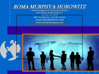 ROMA MURPHY & HOROWITZ Global Investigations & Commercial Collections