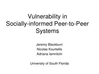 Vulnerability in  Socially-informed Peer-to-Peer Systems