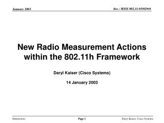 New Radio Measurement Actions within the 802.11h Framework