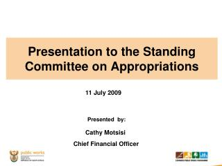 Presentation to the Standing Committee on Appropriations