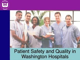Patient Safety and Quality in Washington Hospitals