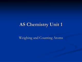 AS Chemistry Unit 1