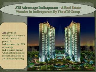 ATS Advantage Indirapuram – A Real Estate Wonder In Indirapu