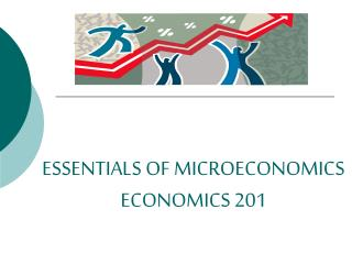 ESSENTIALS OF MICROECONOMICS ECONOMICS 201