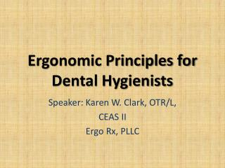 Ergonomic Principles for Dental Hygienists