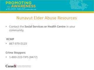 Contact the Social Services or Health Centre in your community. RCMP 867-979-0123 Crime Stoppers