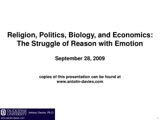 Religion, Politics, Biology, and Economics: The Struggle of Reason with Emotion September 28, 2009