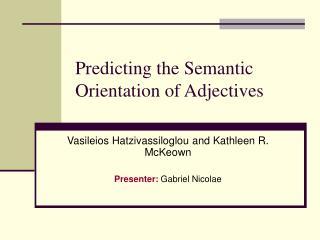 Predicting the Semantic Orientation of Adjectives