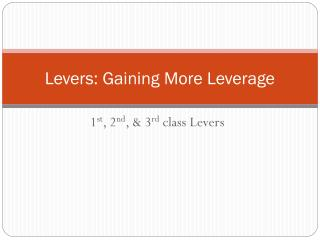 Levers: Gaining More Leverage