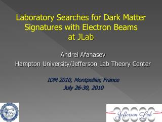 Laboratory Searches for Dark Matter Signatures with Electron Beams  at  JLab