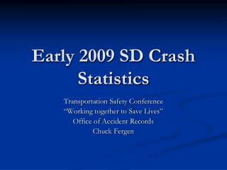 Early 2009 SD Crash Statistics