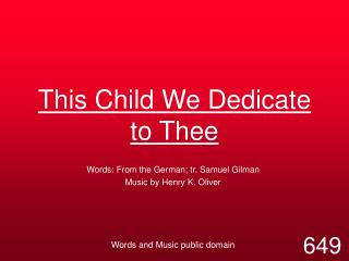 This Child We Dedicate to Thee