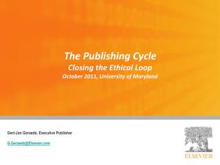 The Publishing Cycle Closing the Ethical Loop October 2011, University of Maryland