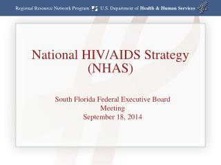 National HIV/AIDS Strategy (NHAS)