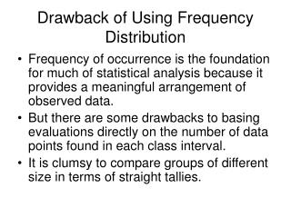 Drawback of Using Frequency Distribution