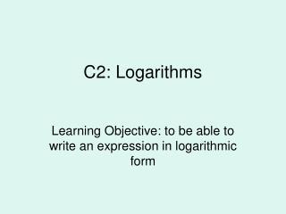C2: Logarithms