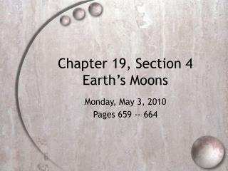 Chapter 19, Section 4 Earth's Moons