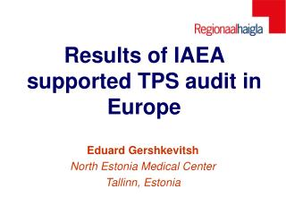Results of IAEA  supported  TPS audit in  Europe