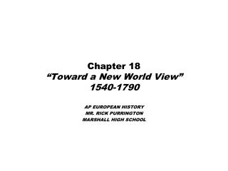 "Chapter 18  ""Toward a New World View"" 1540-1790"