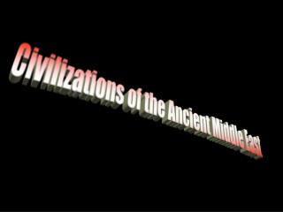 Civilizations of the Ancient Middle East