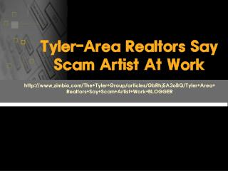 Tyler-Area Realtors Say Scam Artist At Work - ZIMBIO