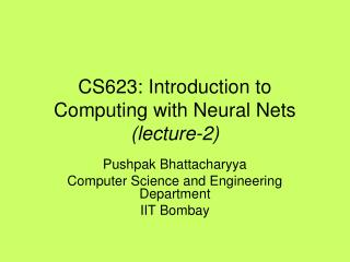 CS623: Introduction to Computing with Neural Nets (lecture-2)