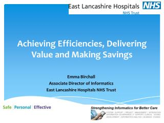 Achieving Efficiencies , Delivering Value and Making S avings