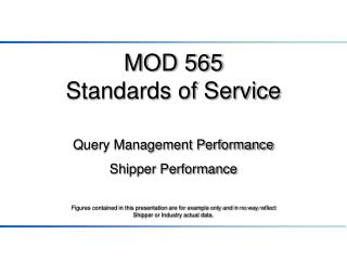 MOD 565 Standards of Service Query Management Performance Shipper Performance