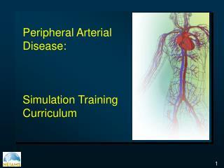 Peripheral Arterial Disease: Simulation Training Curriculum