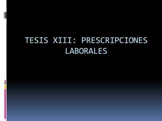 TESIS XIII: PRESCRIPCIONES LABORALES
