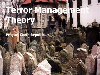 Terror Management Theory Prague, Czech Republic