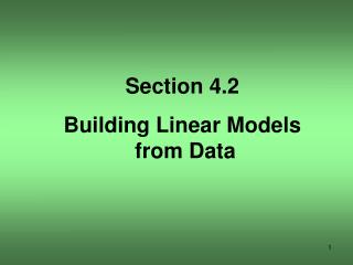 Section 4.2 Building Linear Models  from Data
