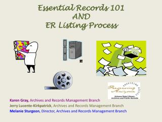 Essential Records 101  AND  ER Listing Process
