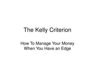 The Kelly Criterion